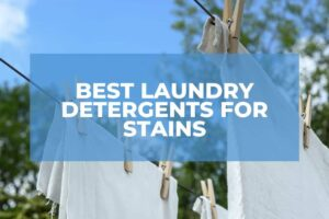 Best Laundry Detergents For Stains Removal
