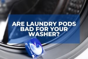 Are Laundry Pods Bad for Your Washer?